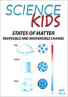 States of Matter, Reversible and Irreversible Change