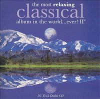 The most relaxing classical album in the world-- ever!