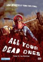 All your dead ones