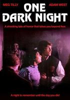 One Dark Night / Produced by Michael Schroeder ; Written by Tom McLoughlin and MIchael Hawes ; Directed by Tom McLoughlin