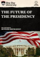 The Future of American Politics and the Presidency