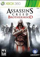 Assassin's creed. Brotherhood [interactive multimedia (video game for Xbox 360)].