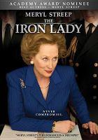 The iron lady [videorecording (DVD)].