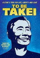 To be Takei [videorecording (DVD)]