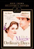 The magic of ordinary days [videorecording (DVD)].