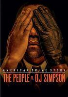 American crime story. The people v. O. J. Simpson [videorecording (DVD)]
