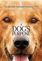 A dog's purpose [videorecording (DVD)]
