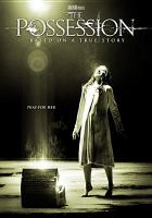 The possession [videorecording (DVD)]