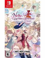 Nelke & the legendary alchemists [electronic resource (video game for Nintendo Switch] : Ateliers of the new world