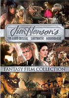 Jim Henson's fantasy film collection [videorecording (DVD)].