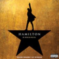 Hamilton : [sound recording (CD)] original Broadway cast recording