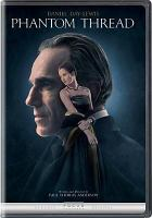 Phantom thread [videorecording (DVD)]