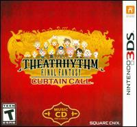 Theatrhythm. Final fantasy [interactive multimedia (video game for Nintendo 3DS)] : curtain call.