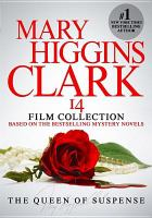 Mary Higgins Clark 14 film collection [videorecording (DVD)] : based on the bestselling mystery novels.