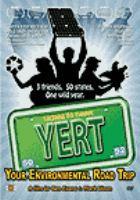 YERT : [videorecording (DVD)] your environmental road trip