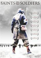 Saints and soldiers [videorecording (DVD)]