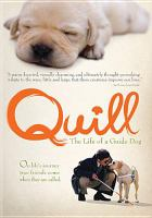 Quill : [videorecording (DVD)] the life of a guide dog.