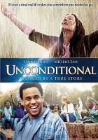 Unconditional [videorecording (DVD)]