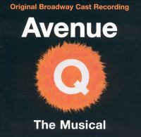 Avenue Q [sound recording (CD)] : the musical : original Broadway cast recording