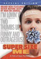 Super size me [videorecording (DVD)]
