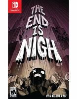 The end is nigh [electronic resource (video game for Nintendo Switch)]