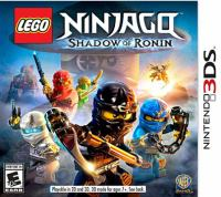 LEGO Ninjago. Shadow of Ronin [interactive multimedia (video game for Nintendo 3DS)].