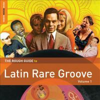 The rough guide to Latin rare groove
