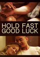 Hold Fast Good Luck