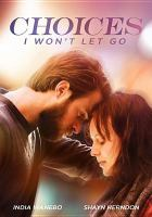 Choices, I Won't Let Go