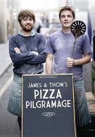 James &Thom's Pizza Pilgrimage