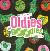 The Ultimate Oldies but Goodies Collection