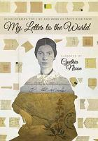 My letter to the world : rediscovering the life and work of Emily Dickinson