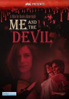 Me and the devil / HNN presents ; Black Door Productions presents ; produced by Emilia D'Agata and Dario Almerighi ; written and directed by Dario Almerighi
