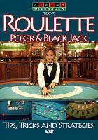Poker, Black Jack & Roulette