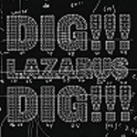 Dig, Lazarus, dig!!! [compact disc]