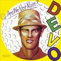 Q: Are we not men? A: We are Devo! [compact disc]