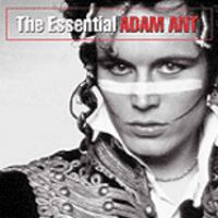 The essential Adam Ant [compact disc].