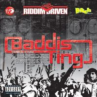 Riddim Driven: Baddis Ting