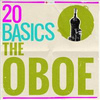 20 Basics: the Oboe (20 Classical Masterpieces)