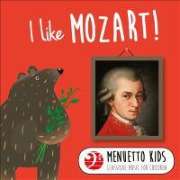 I Like Mozart! (menuetto Kids - Classical Music for Children)
