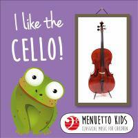I Like the Cello! (menuetto Kids - Classical Music for Children)
