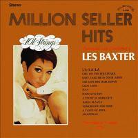 Million Seller Hits: Arranged and Conducted by Les Baxter (remastered From the Original Master Ta