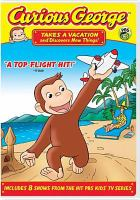Curious George Takes A Vacation and Discovers New Things!