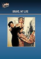 Bravo, my life