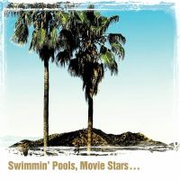 Swimmin' Pools, Movie Stars