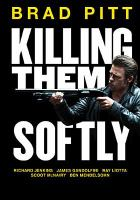 Killing them softly [videorecording]