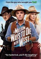 A million ways to die in the west [videorecording]