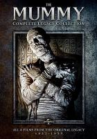 The mummy [videorecording] : complete legacy collection