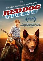 Red dog [videorecording] : true blue