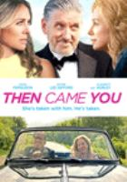 Then came you [videorecording]